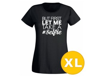 T-shirt But First Let Me Take A Selfie Svart Dam tshirt XL