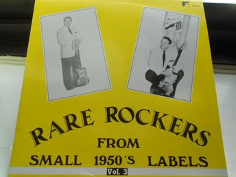 RECORD-SALE SOMMAR-REA! LP RARE ROCKERS FROM SMALL 1950´s LABELS VOL.3