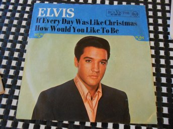 45 - ELVIS PRESLEY - IF EVERY DAY WAS LIKE CHRISTMAS
