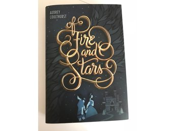 OF FIRE AND STARS- Audrey Coulthurst