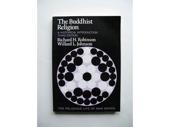 The Buddhist Religion: A historical introduction, Robinson & Johnson