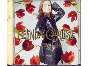 Belinda Carlisle - Live your life, be free - Svedala - Belinda Carlisle - Live your life, be free - Svedala