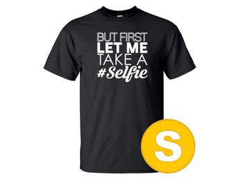 T-shirt But First Let Me Take A Selfie Svart herr tshirt S