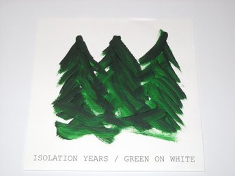 "ISOLATION YEARS - GREEN ON WHITE  7""  LTD. #183 / 500  INDIE"