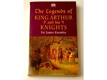 The Legends of King Arthur and his Knights / Sir James Knowles Lancelot Speed