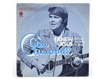 Glen Campbell - I Knew Jesus (Before He Was A Star) 1C 006-81 411 Singel 1973