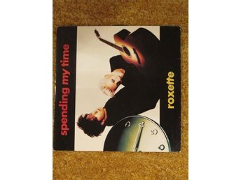 "Roxette - Spending My Time (1991)       7""  PS"