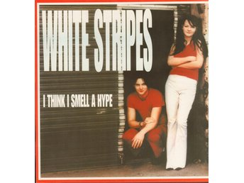 THE WHITE STRIPES - I THINK I SMELL A HYPE. LP