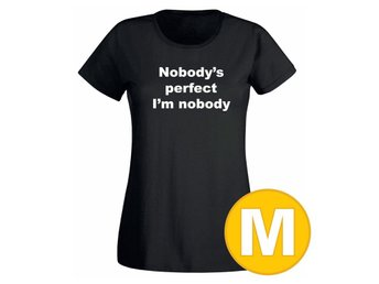 T-shirt Nobody's Perfect I'm Nobody Svart Dam tshirt M