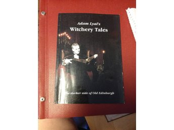 Adam Lyal`s Witchery Tales.... the darker side of old Edinburgh