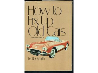 How to fix up old cars  - A revised edition (På engelska)