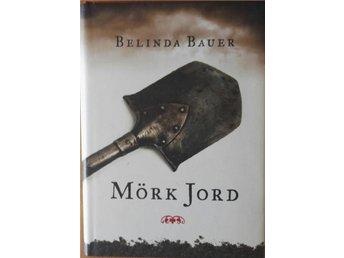 Belinda Bauer Mörk jord. - Malmö - Belinda Bauer Mörk jord. - Malmö