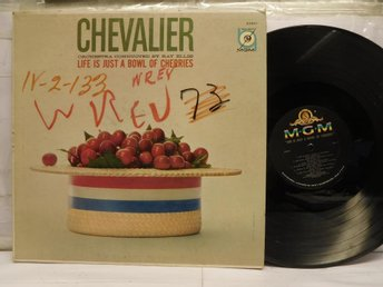 CHEVALIER - LIFE IS JUST A BOWL OF CHERRIES