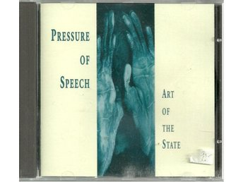 PRESSURE OF SPEECH - ART OF THE STATE