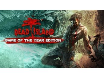Pc spel: Dead Island: Game of the Year Edition (Steam)