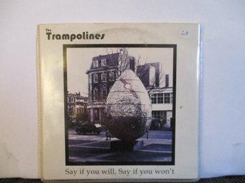 THE TRAMPOLINES - SAY IF YOU WILL