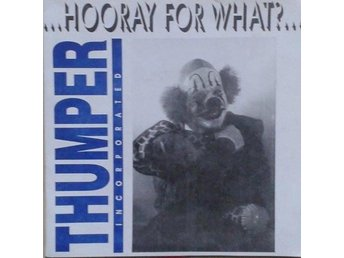 "Thumper Inc. title* Hooray For What?* HC, Punk US  7"" Red"