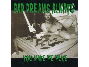 Bad Dreams Always ? You Make Me Puke - CDBad Dreams Always ? You  NY - FRI F