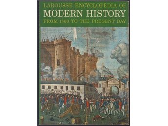 Larousse encyclopedia of modern history from 1500 to the ...