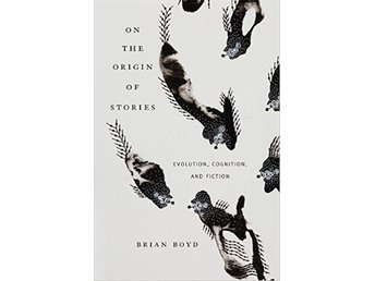 On the Origin of Stories, Brian Boyd
