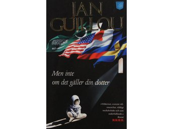 Men inte om det gäller din dotter, Jan Guillou (Pocket) - Knäred - Men inte om det gäller din dotter, Jan Guillou (Pocket) - Knäred