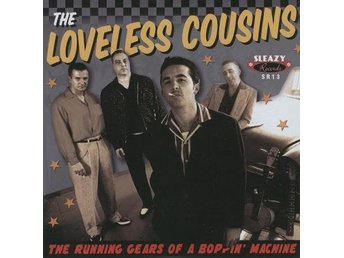 Loveless Cousins, The - The Running Gears Of A Boppin'... [EP] 7""