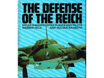 The Defense of the Reich : Hitler's nightfighter planes and pilots - Västerås - The Defense of the Reich : Hitler's nightfighter planes and pilots - Västerås