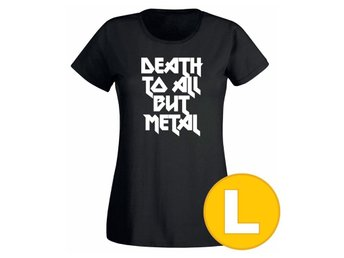 T-shirt Death To All But Metal Svart Dam tshirt L