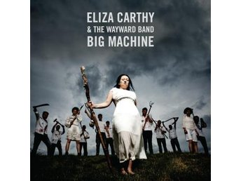Carthy Eliza & Wayward Band: Big Machine (2Vinyl LP)