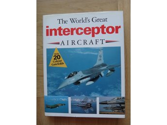 The  World Great  Interceptor  Aircraft