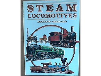 Steam Locomotives. By Luciano Greggio. Inbunden. 1980,  263 sidor.