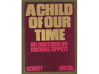 Tippett, Michael: A Child of our Time - an Oratorio