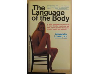 The Language of the Body - Alexander Lowen