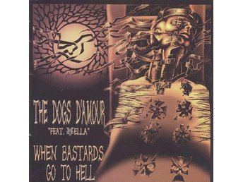 DOGS D'AMOUR - When bastards go to hell , UK 2004 CD w Slipcase , ,