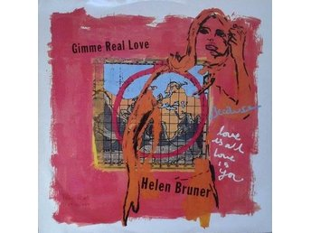 Helen Bruner  titel*  Gimme Real Love*12 Garage House