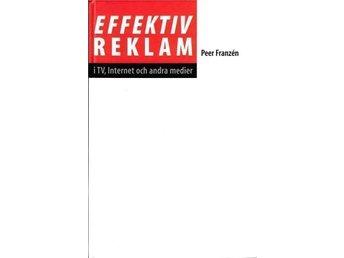 Effektiv reklam i TV, internet och andra medier av Peer Franzén - Bro - Effektiv reklam i TV, internet och andra medier av Peer Franzén - Bro