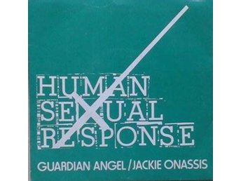 Human Sexual Response title*  Guardian Angel / Jackie Onassis* UK, 7""