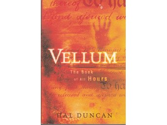 Hal Duncan - Vellum - The book of all hours (På engelska)