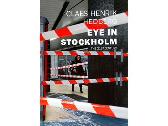 Eye in Stockholm - the 21st century