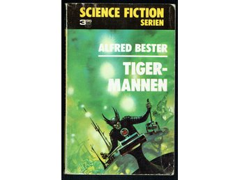 Alfred Bester - Tigermannen (Science fictionserien nr 3) - Köping - Alfred Bester - Tigermannen (Science fictionserien nr 3) - Köping
