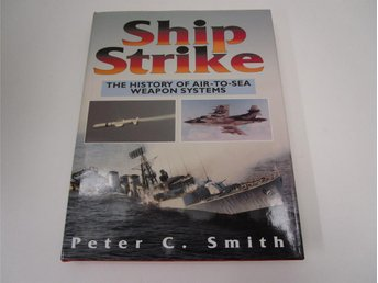 Ship Strike - the history of air-to-sea weapon systems
