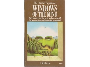 G.M. Glaskin: The Christos Experience Windows of the Mind