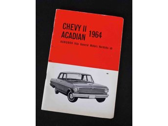 Chevrolet Chevy 2 + Acadian ,,1964 Instruktionbok / Manual