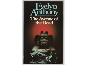 The Avenue of the Dead av Anthony, Evelyn - english