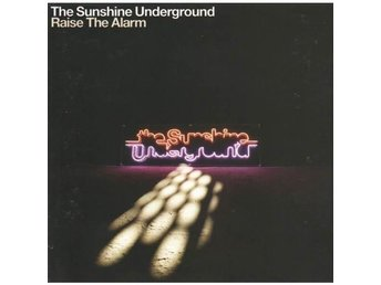 The Sunshine Underground - Raise The Alarm - 2006 - CD