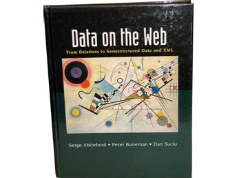 Data on the Web:  From Relational to Semistructured Data and XML
