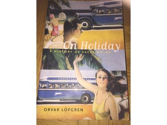 On holiday a history of vacationing / Studielitteratur
