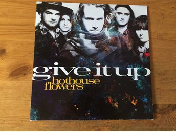HOOTHOUSE FLOWERS - GIVE IT UP + 2 ( VINYL MAXI SINGEL)