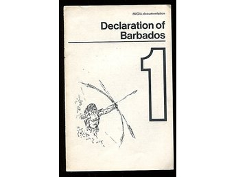 DECLARATION OF BARBADOS 1. For the liberation of the Indians