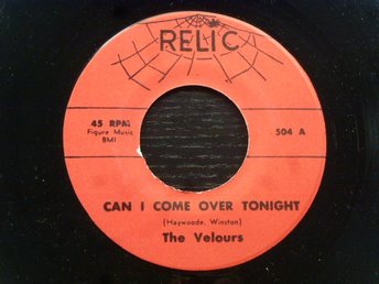 VELOURS - Can I come over tonight/Where there's a will Relic USA -57 Doowop
